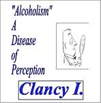 CLANCY I. - Alcoholism,A Disease of Preception - 1 CD