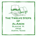 Twelve Steps Of Al-Anon - Blanche M. - Austin, TX - 2 CD Set